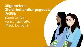 Allgemeines Gleichbehandlungsgesetz (AGG): Seminar für Führungskräfte (Med. Edition)